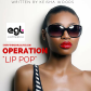 "Operation ""Lip Pop"""